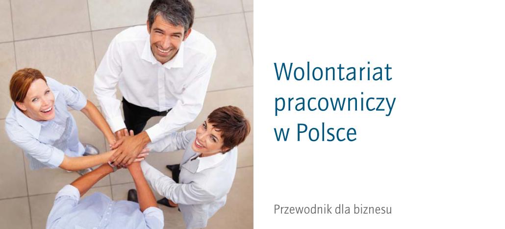 Wolontariat pracowniczy w Polsce. Przewodnik dla biznesu