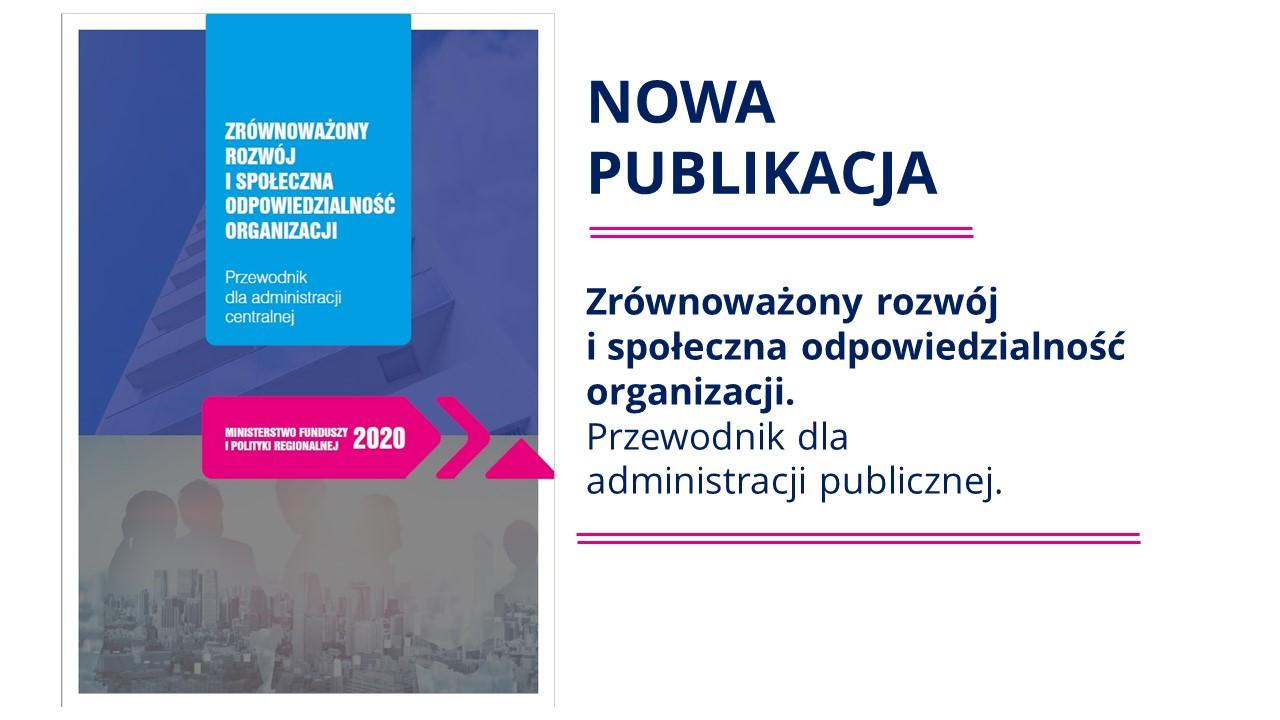 Rozwój i społeczna odpowiedzialność organizacji. Przewodnik dla administracji publicznej.